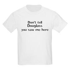 Don't tell Douglass Kids T-Shirt