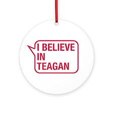 I Believe In Teagan Ornament (Round)
