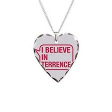 I Believe In Terrence Necklace