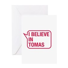 I Believe In Tomas Greeting Card