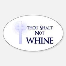 Thou Shalt Not Whine Oval Decal