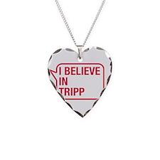 I Believe In Tripp Necklace