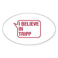 I Believe In Tripp Decal