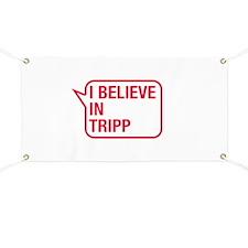 I Believe In Tripp Banner