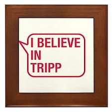 I Believe In Tripp Framed Tile