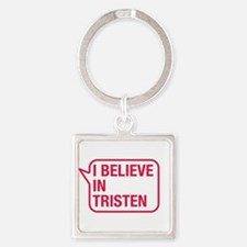 I Believe In Tristen Keychains