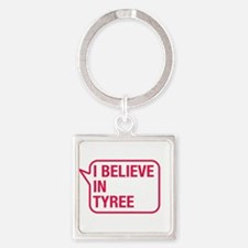 I Believe In Tyree Keychains