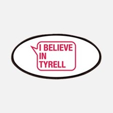 I Believe In Tyrell Patches