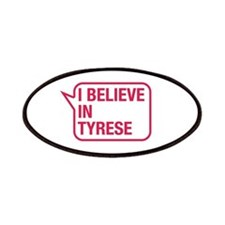 I Believe In Tyrese Patches