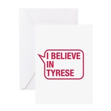 I Believe In Tyrese Greeting Card