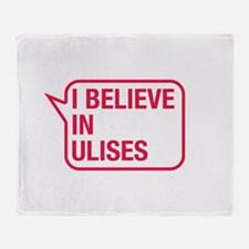 I Believe In Ulises Throw Blanket