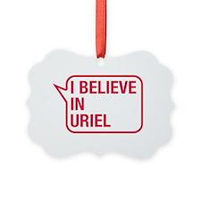 I Believe In Uriel Ornament