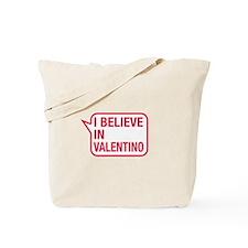I Believe In Valentino Tote Bag