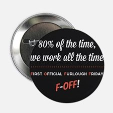 "First Official Furlough Friday 2.25"" Button"