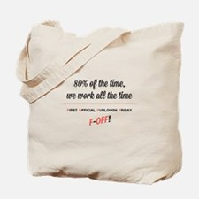 First Official Furlough Friday White Tote Bag