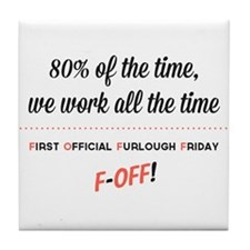 First Official Furlough Friday White Tile Coaster