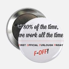 """First Official Furlough Friday White 2.25"""" Button"""