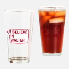 I Believe In Walter Drinking Glass