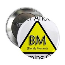 "Blonde Moment 2.25"" Button"