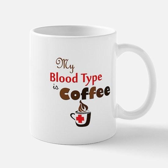 My Blood Type is Coffee Mug