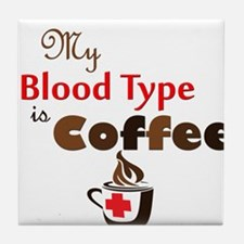 My Blood Type is Coffee Tile Coaster