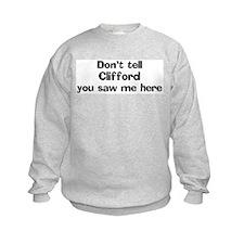 Don't tell Clifford Sweatshirt