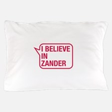 I Believe In Zander Pillow Case