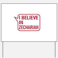I Believe In Zechariah Yard Sign