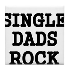 SINGLE DADS ROCK Tile Coaster