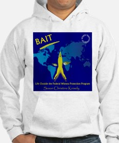 Bait! Life Outside Witness Protection Hoodie
