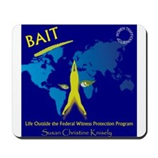 Bait! Life Outside Witness Protection Mousepad