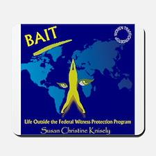 Bait! Life Outside Witness Protection Mousepad
