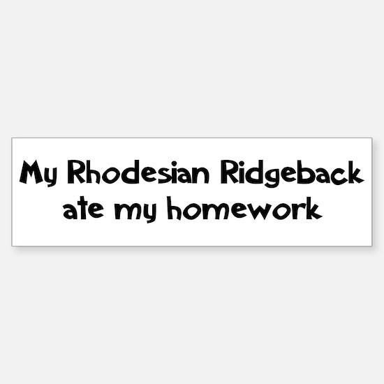 Rhodesian Ridgeback ate my ho Bumper Bumper Bumper Sticker