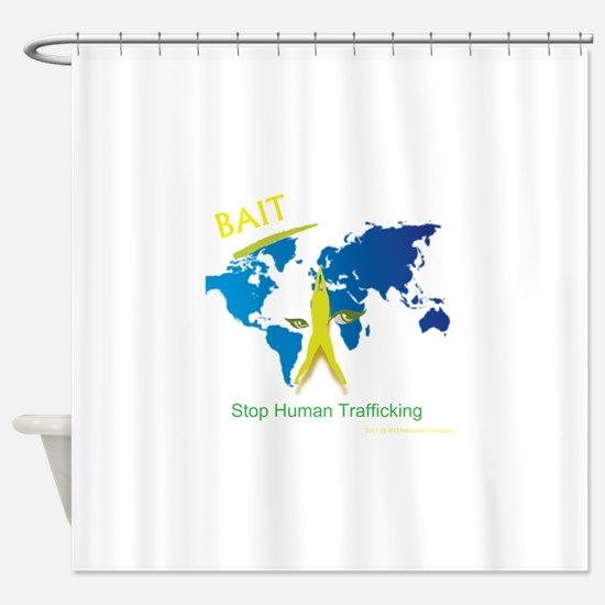 Bait! Stop Human Trafficking Shower Curtain