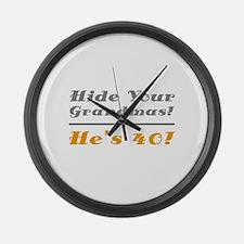 Hide Your Grandmas, He's 40 Large Wall Clock