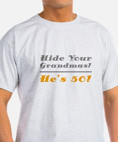 Hide Your Grandmas, He's 50 T-Shirt