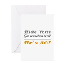 Hide Your Grandmas, He's 50 Greeting Card