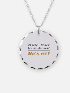 Hide Your Grandmas, He's 60 Necklace
