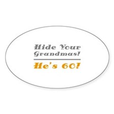 Hide Your Grandmas, He's 60 Decal