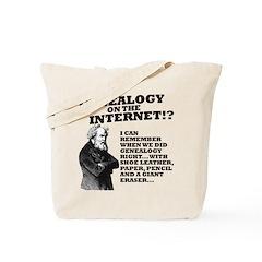 Genealogy On The Internet? Tote Bag