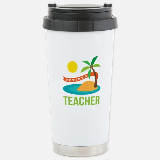 Retired Teacher Stainless Steel Travel Mug