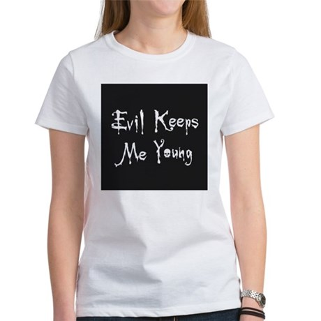 Evil Keeps Me Young - T-Shirt