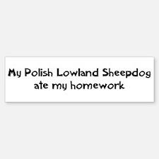 Polish Lowland Sheepdog ate m Bumper Bumper Bumper Sticker