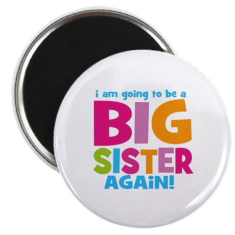 """Big Sister Again 2.25"""" Magnet (100 pack)"""