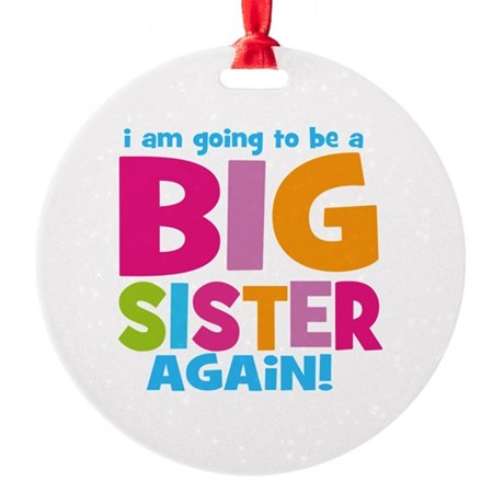Big Sister Again Round Ornament