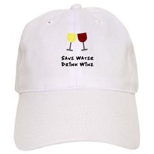 Save water drink wine Baseball Cap