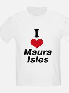 I Heart Maura Isles 1 T-Shirt