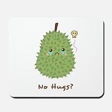 Sad Durian that gets no hugs Mousepad