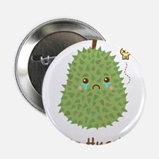 "Sad Durian that gets no hugs 2.25"" Button"