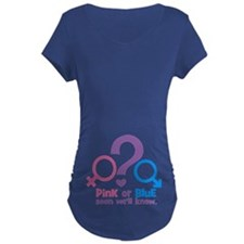 Pink or Blue, Soon Well Know Maternity T-Shirt